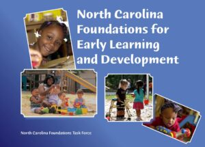 North Carolina Foundations for Early Learning & Development SESSION II @ Journey Church